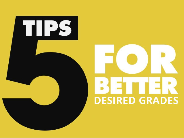 5 Tips tDesired Gradeso Get Your